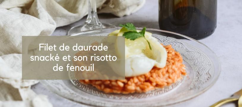 Filet de daurade snacké et son risotto de fenouil
